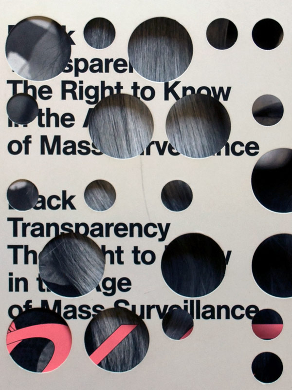 Metahaven. Black Transparency. The Right to Know in the Age of Mass Surveillance.